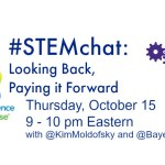 STEM: Looking Back and Paying it Forward, October #STEMchat