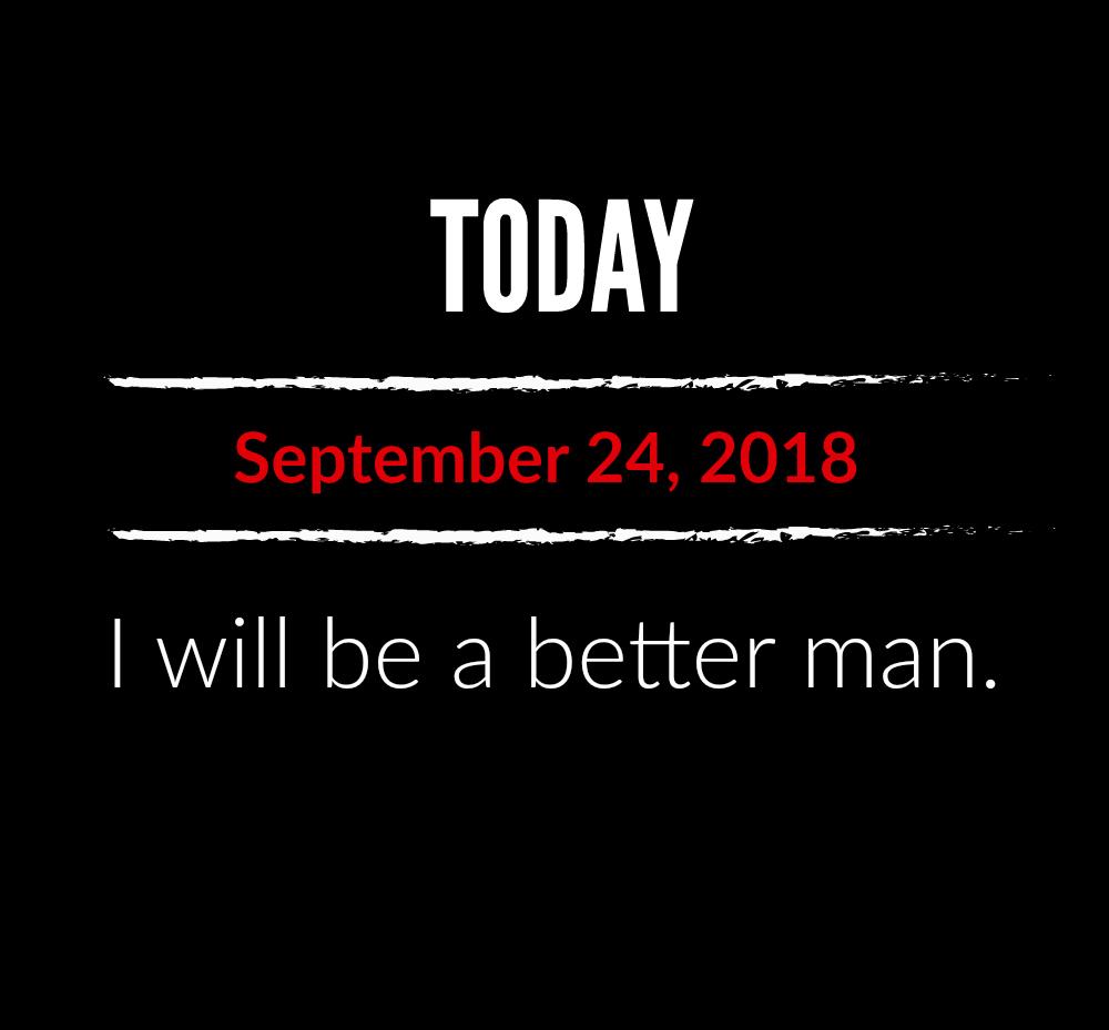 better man 9-24-18