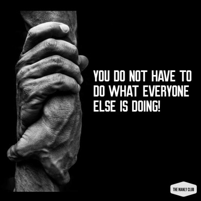 motivation dont have to do what everyone else is doing