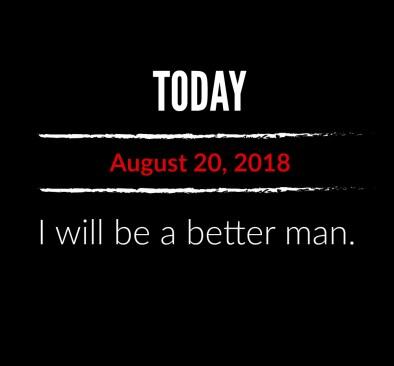 better man 8-20-18