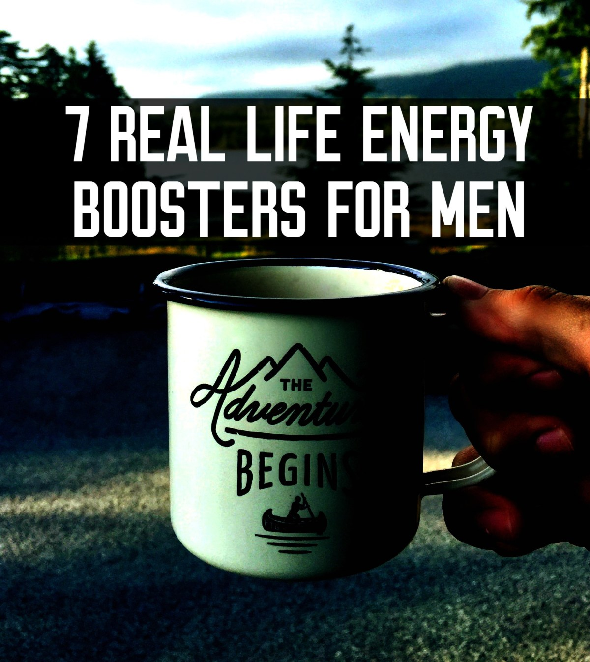 seven real world ways for men to boost energy