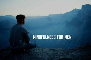 mindfulness for men
