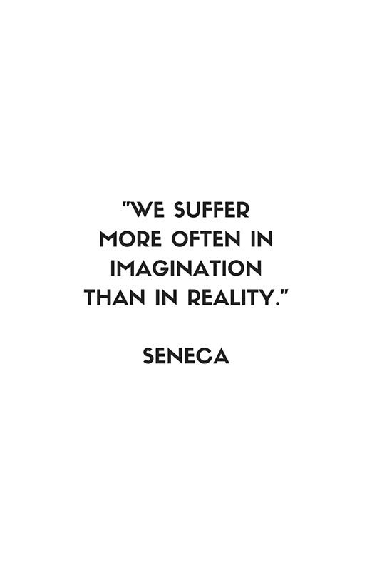 senaca we suffer more in imagination than in reality