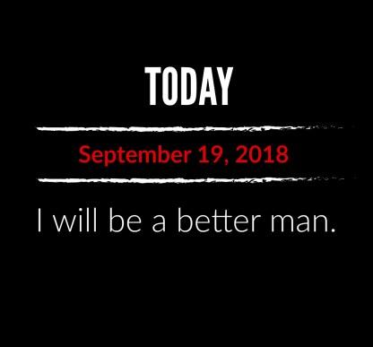 better man 9-19-18