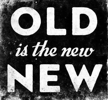 old is the new new