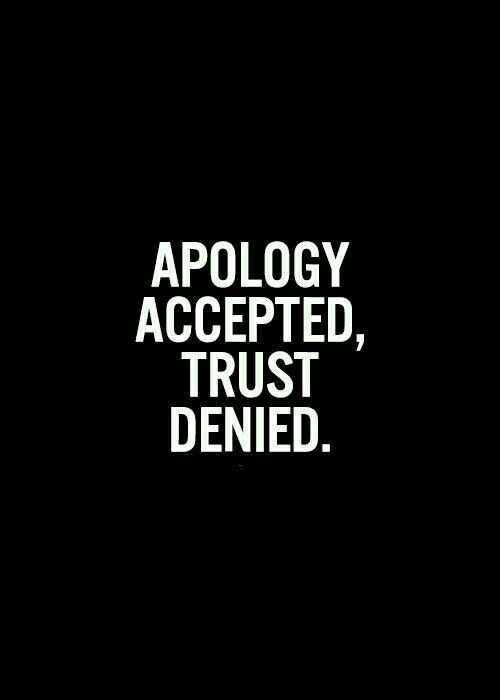 apology accepted trust denied