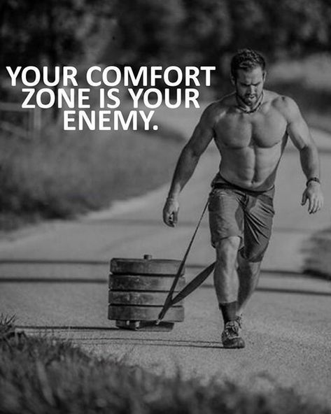 your comfort zone is your enemy
