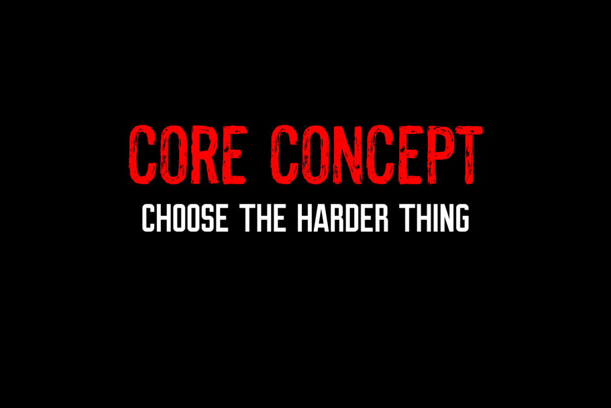 core concept_choose the harder thing