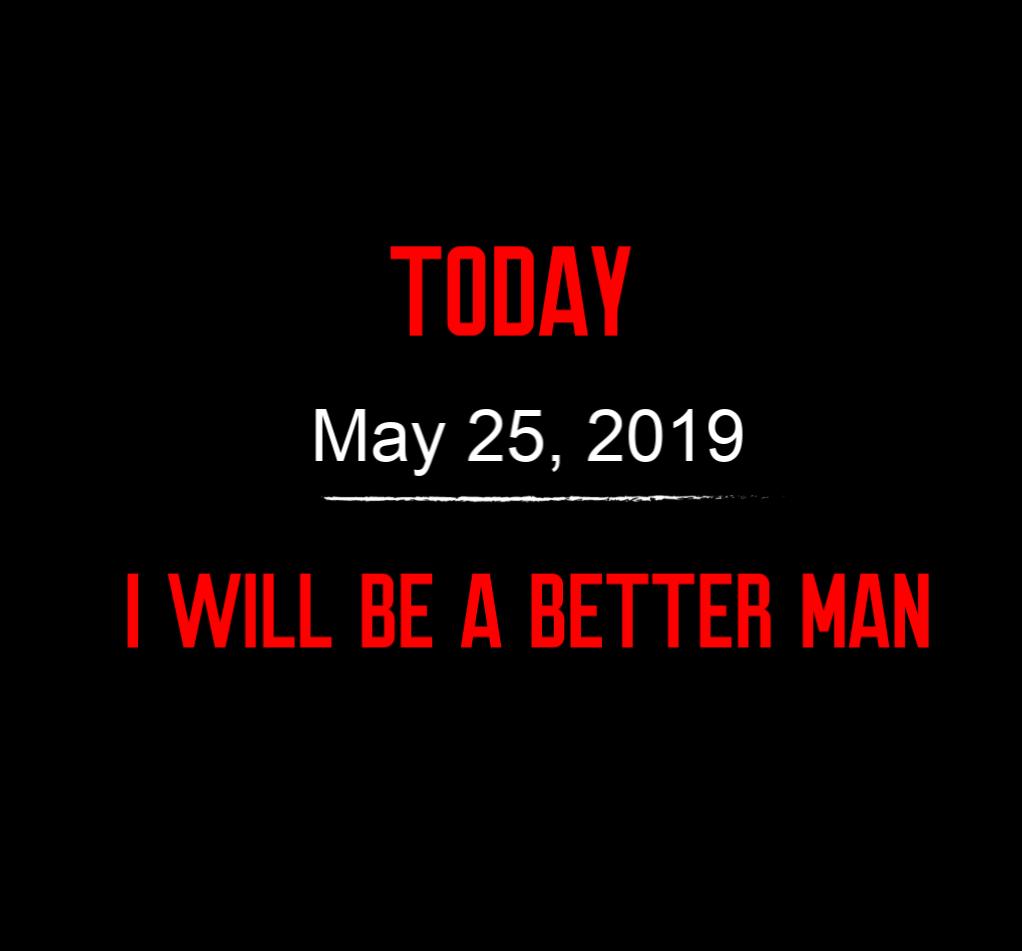 better man 5-25-19
