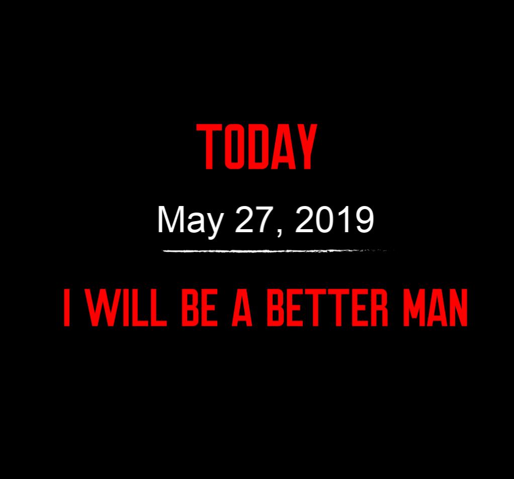 better man 5-27-19