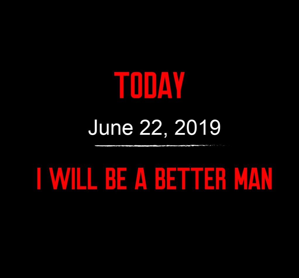 better man 6-22-19