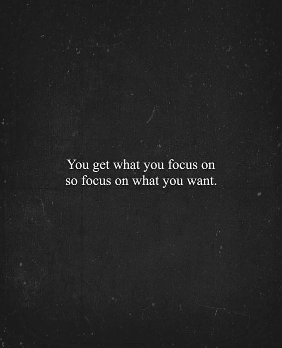 you get what you focus on