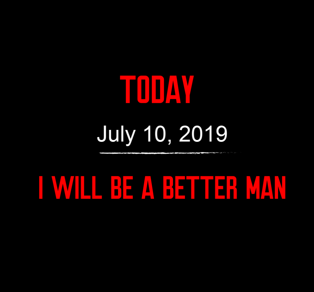 better man 7-10-19