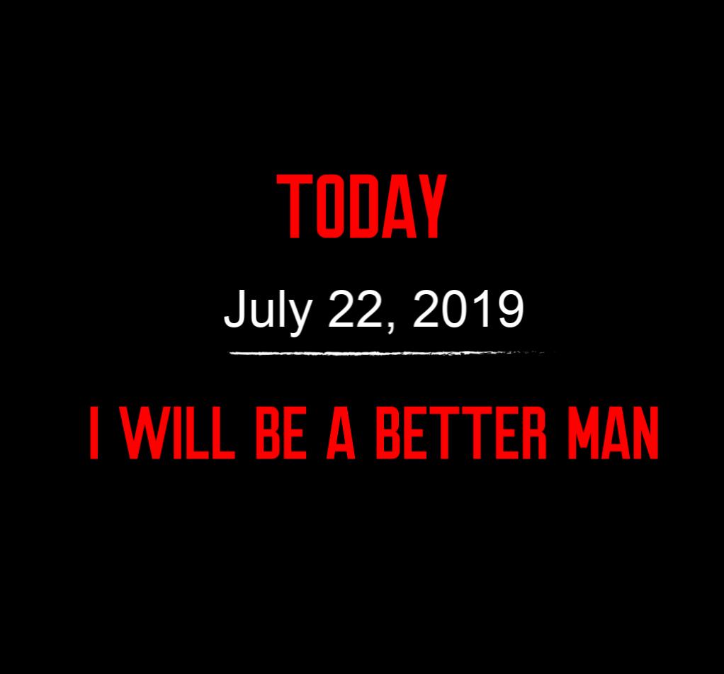 better man 7-22-19