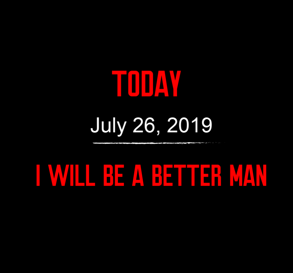 better man 7-26-19