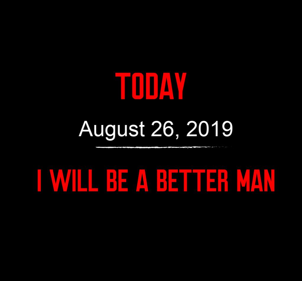 better man 8-26-19