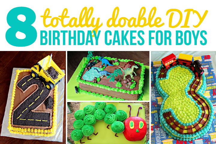 Have A Birthday Boy In Your House And Need Some Inspiration These Eight Totally Doable DIY Cakes For Boys Got You Covered