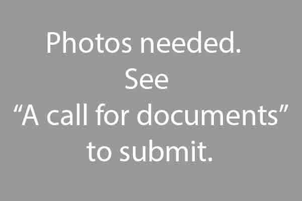 Photos needed See A call for documents to submit