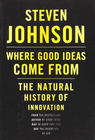 Steven Johnson on Where Good Ideas Come From