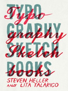 Inside the Sketchbooks of the World's Greatest Type Designers
