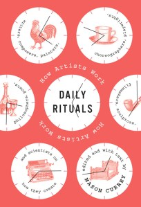 Daily Rituals: A Guided Tour of Writers' and Artists' Creative Habits
