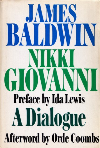 James Baldwin and Nikki Giovanni's Extraordinary Forgotten Conversation About the Language of Love and What It Takes to Be Truly Empowered