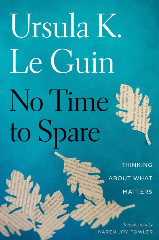 Ursula K. Le Guin on Busyness and the Creative Life