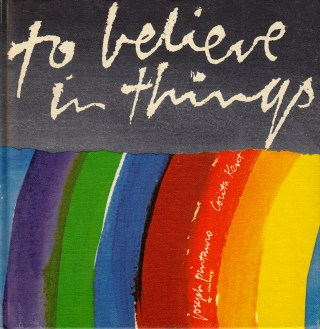 To Believe in Things: Poet Joseph Pintauro's Lost Love Poem to Life, Illustrated by the Radical Nun and Visionary Artist Sister Corita Kent