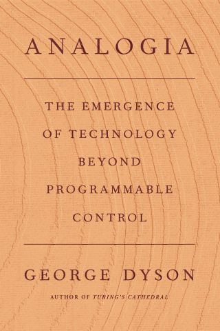 Trees, Whales, and Our Digital Future: George Dyson on Nature, Human Nature, and the Relationship Between Our Minds and Our Machines