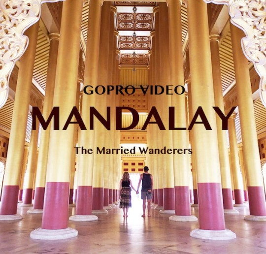 Mandalay Gopro Video