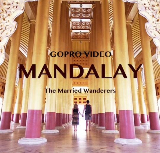 Mandalay Gopro Video