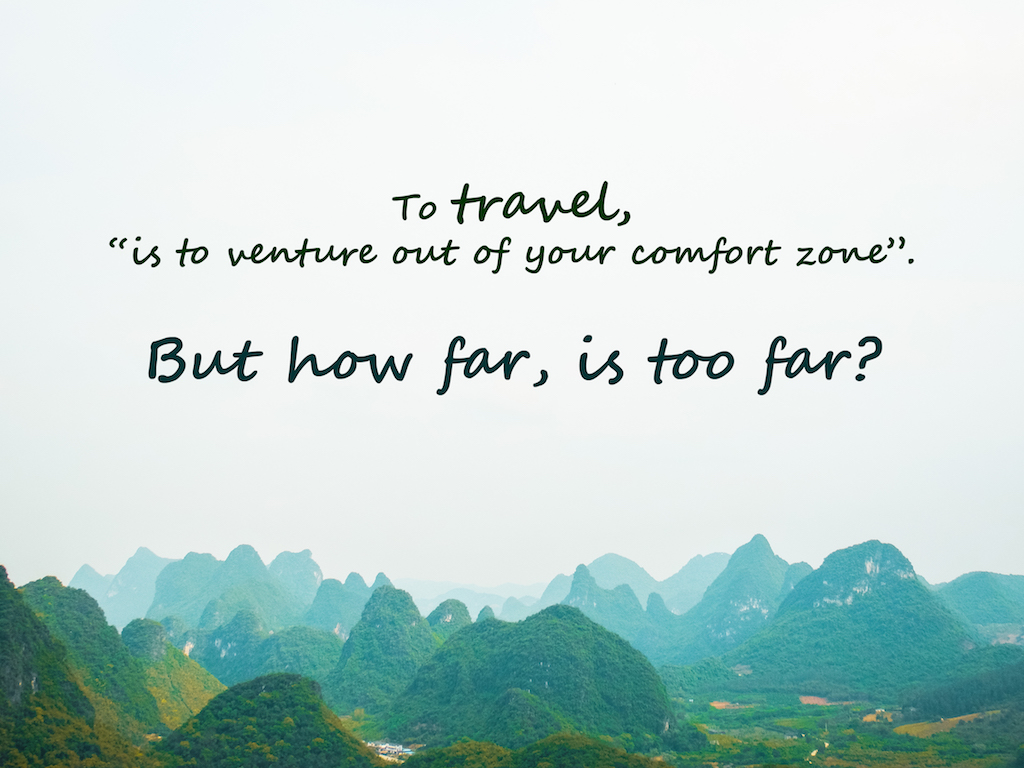 How far out your comfort zone is too far?