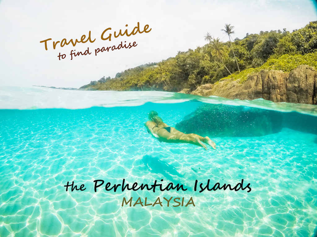 Perhentian Islands Travel Guide to Paradise