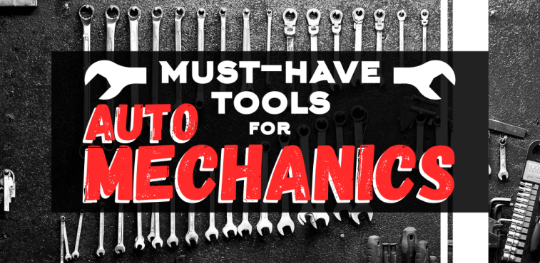 Must-have Tools for Auto Mechanics