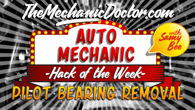 Auto Mechanic Hack - Pilot Bearing Removal