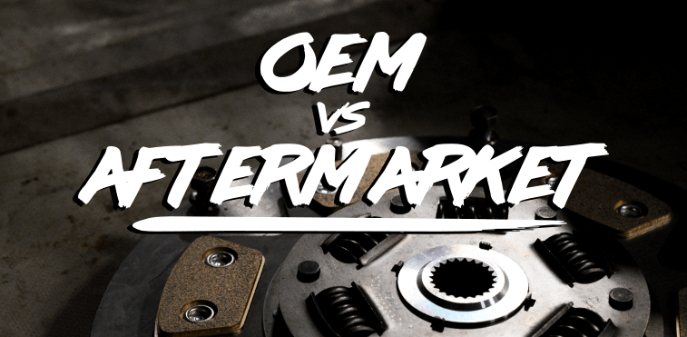 OEM or Aftermarket Parts Which Is Better For You
