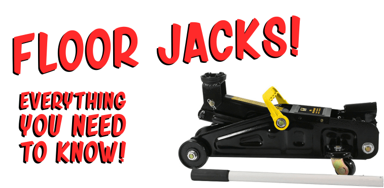 Floor Jacks - All You Need To Know