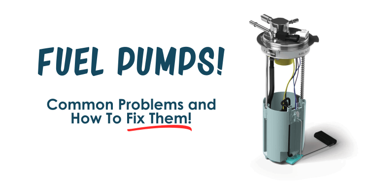 Fuel Pumps | Common Problems And How To Fix Them!