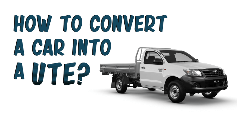 How To Convert A Car Into A Ute
