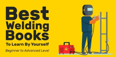 Best Welding Books To Learn By Yourself - Beginner to Advanced