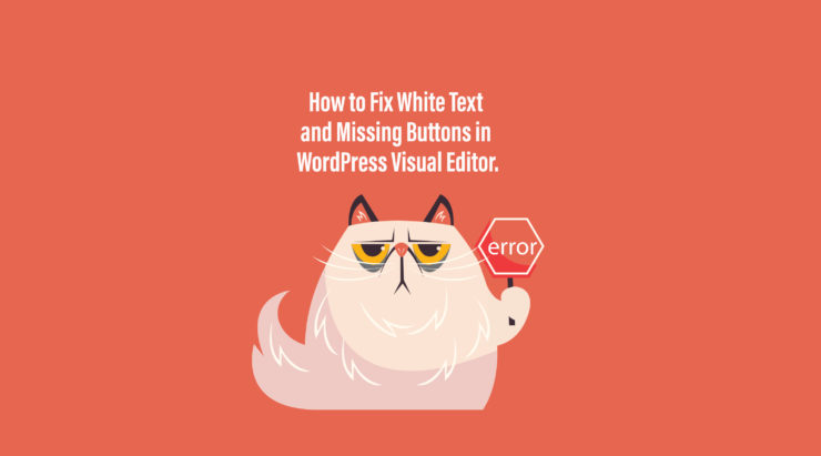 Fix White Text and Missing Buttons in WordPress Visual Editor.