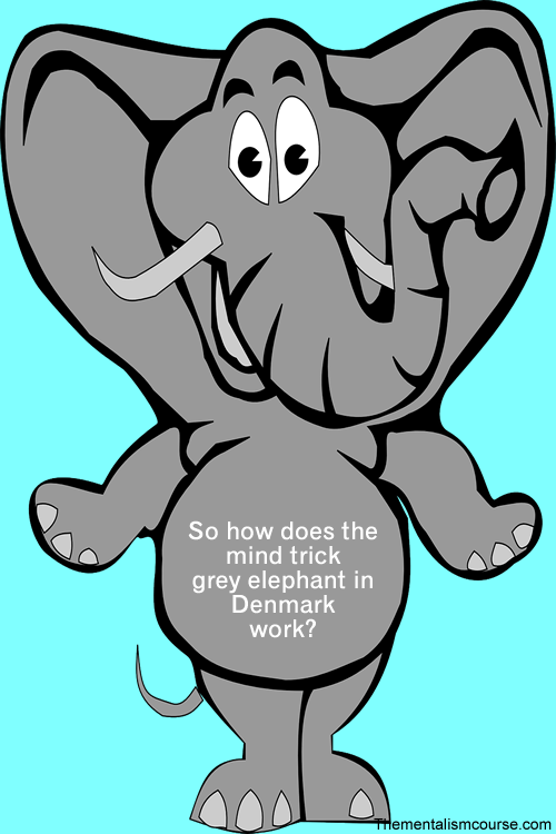 How does the mind trick like grey elephant in Denmark work