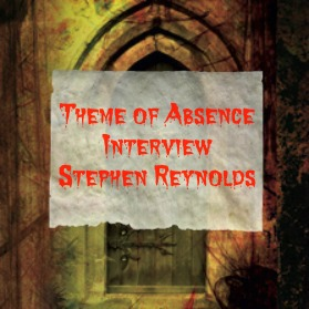 Interview with author Stephen Reynolds at Theme of Absence