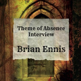 Interview with author Brian Ennis at Theme of Absence