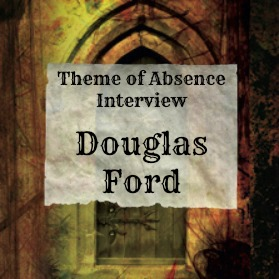 Interview with authro Douglas Ford at Theme of Absence