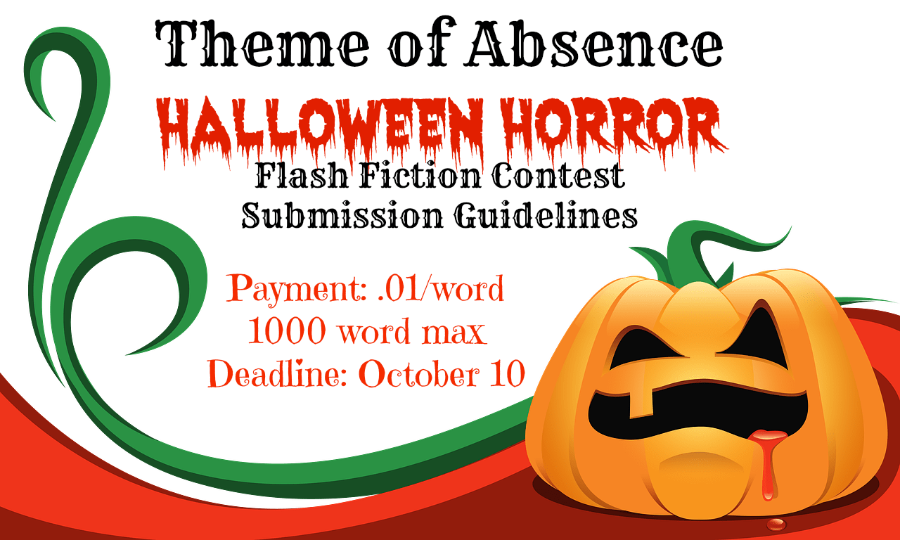 The third annual Theme of Absence Halloween Horror Flash Fiction Contest!