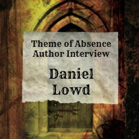 Interview with author Daniel Lowd at Theme of Absence