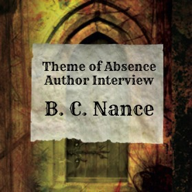 Interview with author B.C. Nance at Theme of Absence