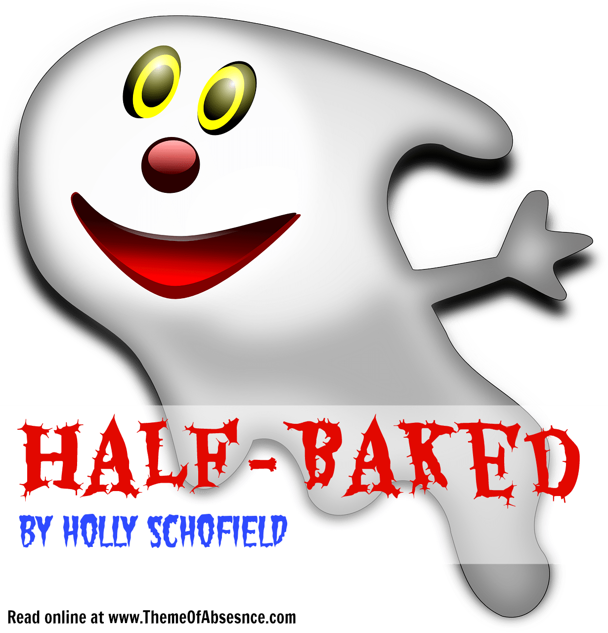 """Half-Baked"" A short story by Holly Schofield. Read online at Theme of Absence . com."
