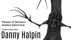 10 Questions with author and musician Danny Halpin at Theme of Absence.com.
